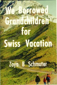 We Borrowed Grandchildren for Swiss Vacation